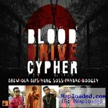 Drew - Blood Drive Cypher ft. Ola Dips X Yung Soss X PayBac X Boogey